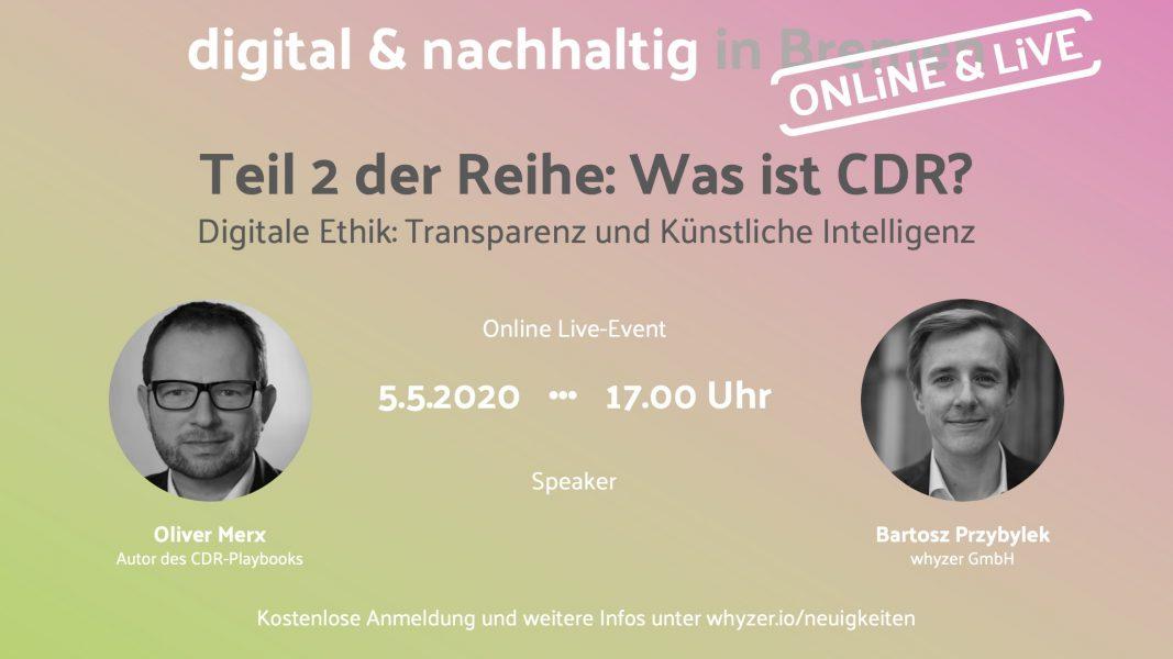 Was ist CDR? Teil 2 – Digitale Ethik: Transparenz und Künstliche Intelligenz am 5.5. um 17 Uhr